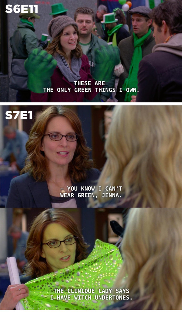 On 30 Rock, Liz admits she doesn't own any green clothing; a season later, she explains why.