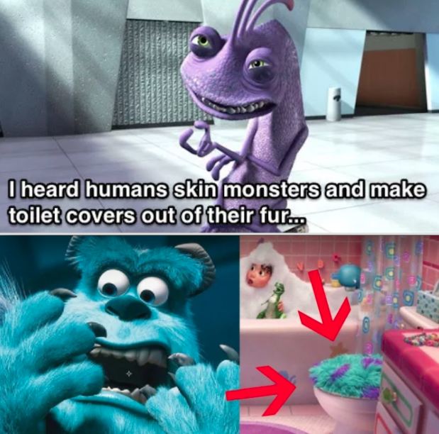 In Monsters, Inc., Randall claims that humans skin monsters and turn them into toilet seat covers. In the animated short Partysaurus Rex, Sulley's fur appears on the toilet seat.